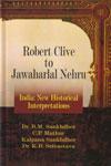 Robert Clive to Jawaharlal Nehru India New Historical Interpretations