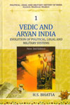 Vedic and Aryan India Evolution of Political Legal and Military Systems Vol 1