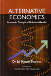 Alternative Economics Economic Thought of Mahatma Gandhi