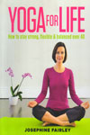 Yoga For Life How to Stay Strong Flexible and  Balanced Over 40