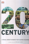 20th Century A Visual Guide to Events That Shaped the World