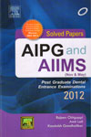 AIPG and AIIMS Post Graduate Dental Entrance Examinations Solved Papers