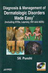 Diagnosis and Management of Dermatologic Disorders Made Easy Including STDs Leprosy HIV and AIDS