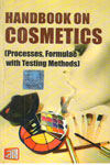 Handbook on Cosmetics Processes formulae with Testing Methods
