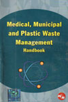 Medical Municipal and Plastic Waste Management Handbook