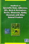 Handbook on Speciality Gums Adhesives Oils Rosin and Derivatives Resins Oleoresins Katha Chemicals With Other Natural Products