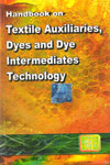 Handbook on Textile Auxiliaries Dyes and Dye Intermediates Technology