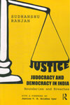 Justice Judocracy and Democracy in India Boundaries and Breaches