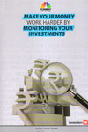 Make Your Money Work Harder BY Monitoring Your Investments