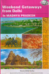 Weekend Getaways From Delhi In Madhya Pradesh