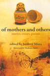 Of Mothers and Others Stories Essays Poems