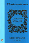 Khushwantnama The Lessons of My Life
