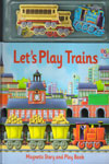 Lets Play Trains Magnetic Story and Play Book