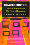 Remote Control Indian Television in the New Millennium