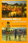 Kumbha Mela and The Sadhu The Quest For Immortality