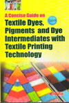 A Concise Guide on Textile Dyes Pigments and Dye Intermediates With Textile Printing Technology