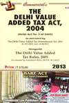 The Delhi Value Added Tax Act 2004 Alongwith the Delhi Value Added Tax Rules 2005 Bare Act With Short Comments