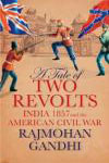 A Tale of Two Revolts India 1857 and the American Civil War