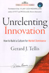 Undrelenting Innovation How to Build a Culture for Market Dominance