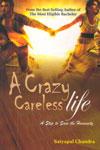 A Crazy Careless Life