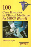 100 Case Histories in Clinical Medicine For MRCP Part 1