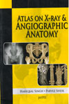 Atlas on X Ray and Angiographic Anatomy