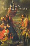 Dead Certainties Unwarranted Speculations