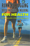 Running Jogging Brisk Walking and Walking For Health A Sustainable Lifestyle Approach