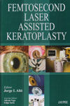 Femtosecond Laser Assisted Keratoplasty