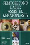 Femtosecond Laser Assisted Keratoplasty