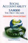 Social Accountability SA8000 The First Decade Implementation Influence and Impact