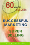 60 Minutes Success Successful Marketing Super Selling