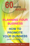 60 Minutes Success Planning Your Business How to Promote Your Business And Yourself