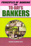 Principles of Banking For To Days Bankers