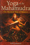 Yoga Of The Mahamudra The Mystical Way Of Balance