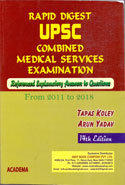 Rapid Digest UPSC Combined Medical Services Examination Referenced Explanatory Answers to Questions From 2010 to 2017