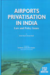 Airports Privatisation in India Law and Policy Issues