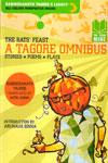 The Rats Feast A Tagore Omnibus