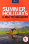 Summer Holidays 30 Great Trips Across India Vol 1