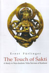 The Touch of Sakti A Study in Non Dualistic Trika Saivism of Kashmir