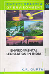 Encyclopaedia of Environment Environmental Legislation in India Vol 4