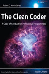 The Clean Coder A Code of Conduct For Professional Programmers