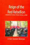 Reign of the Red Rebellion Observations From Naxal Land
