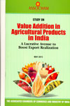 Study on Value Addition in Agricultural Products in India