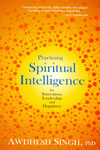 Practising Spiritual Intelligence for Innovation Leadership and Happiness