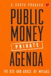 Public Money Private Agenda