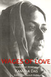 Wages of Love Uncollected Writings of Kamla Das