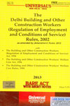 The Delhi Building and Other Construction workers Regulation of Employment and Conditions of Service Rules 2002 Bare Act With Short Notes