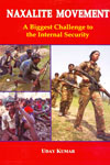 Naxalite MovementA Biggest Challenge to the Internal Security