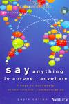 Say Anything to Anyone Anywhere